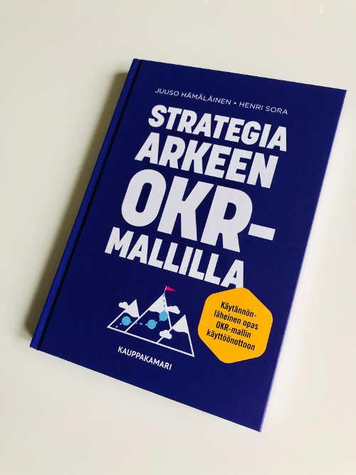 Strategia arkeen OKR-mallilla, Henri Sora, Juuso Hämäläinen, Kauppakamari 2020