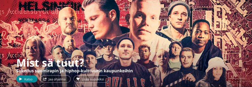 Mist sä tuut -dokumenttisarjan otsake Yle Areenasta. Kuvassa suomalaisia rap-artisteja.
